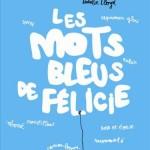 Les mots bleus de Félicie (2014)