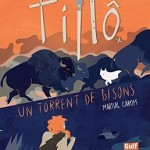 Tillô, Tome 1 : Un torrent de bisons (2016)