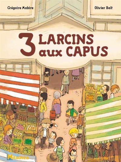 3 larcins aux capus 2