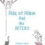 Félix et Félicie font des bêtises (2015)