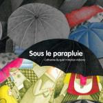 Sous le parapluie (2016)