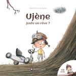 Ujène, juste un rêve (2016)