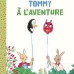 Tommy :  La surprise (2015) /A l'aventure (2016)
