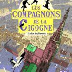 Les compagnons de la Cigogne, Tome 1 : Le Lac des Damnés (2016)