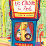 Le cirque de Zoé (2016)