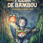 Fleur de bambou, Tome 1 : Les larmes du Grand Esprit (2017)